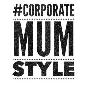 #corporatemumstyle