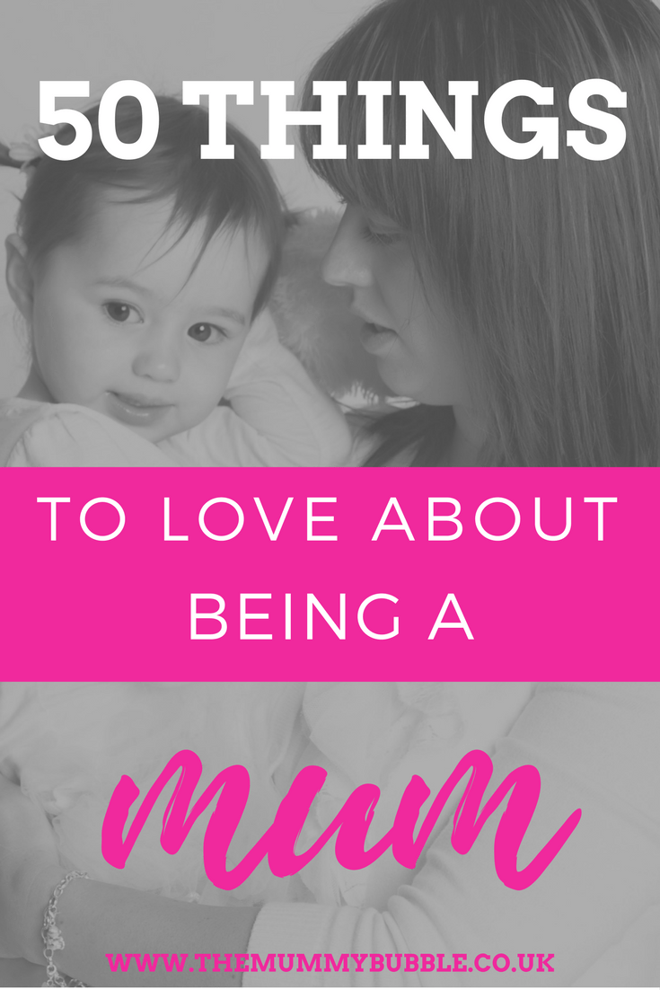 50 things to love about being a Mum