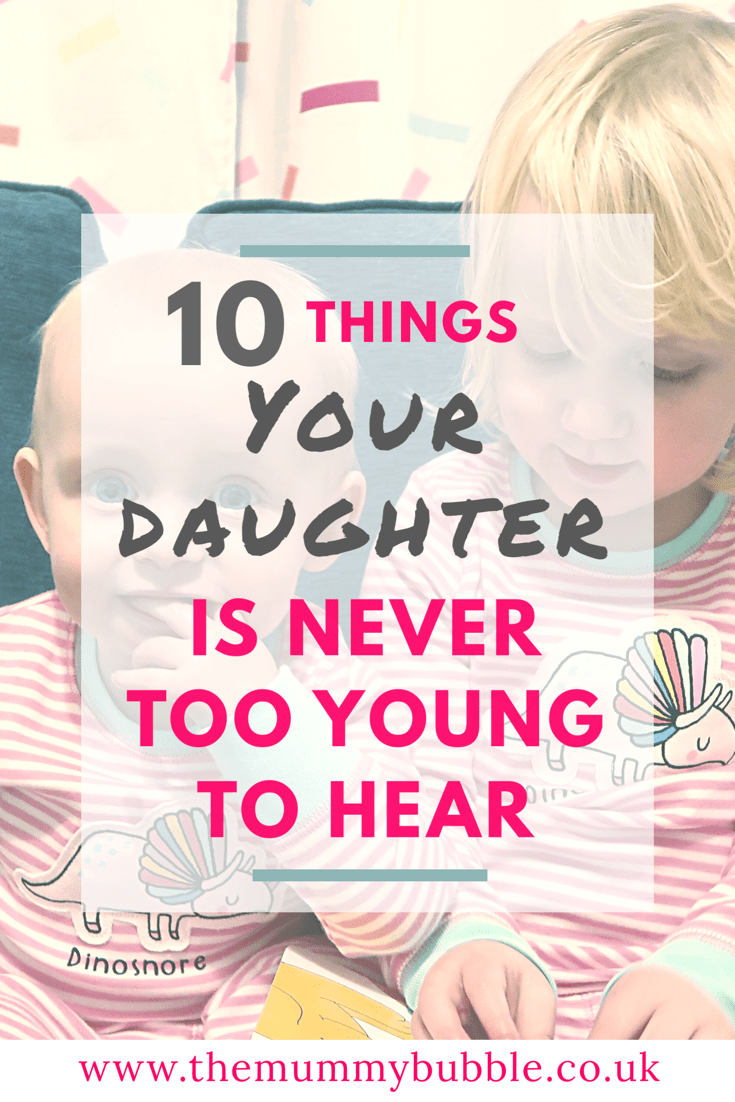 Mamas of girls, here are 10 pieces of advice and life lessons your daughter is never too young to hear