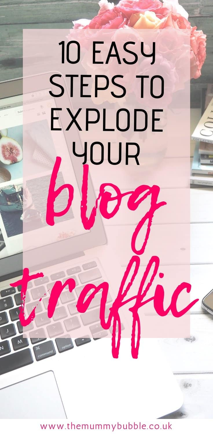 How to explode your blog traffic in 10 easy steps - lots of tips for new mom bloggers on growing your blog