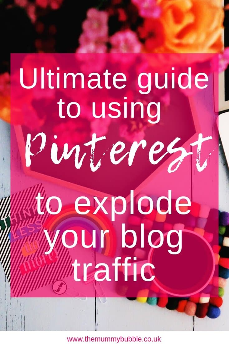 How to use Pinterest to increase your blog traffic - lots of tips for using Pinterest to make your mum blog a success