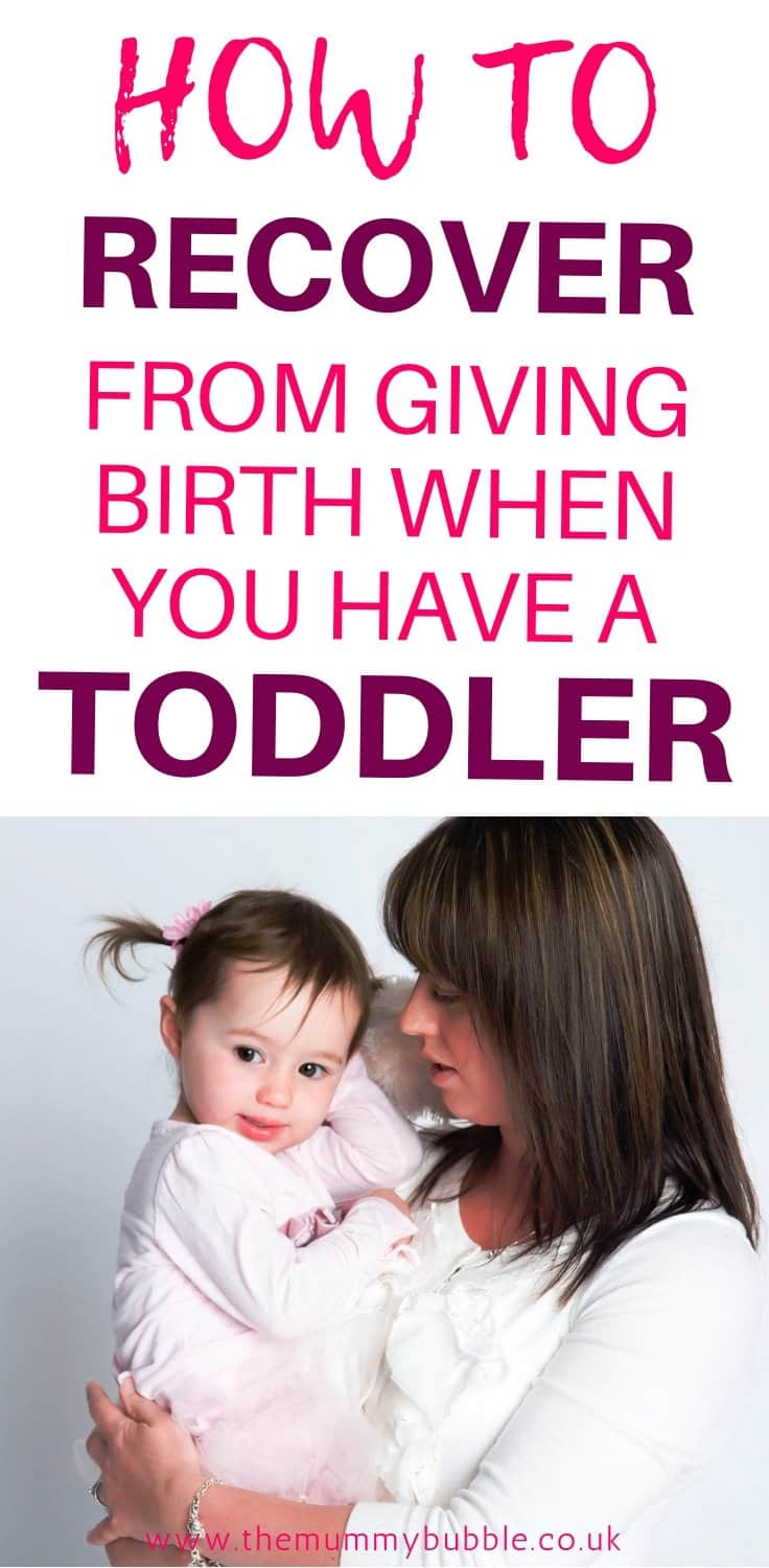 How to recover from giving birth when you have a toddler