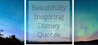 Beautifully Inspiring Disney Quotes
