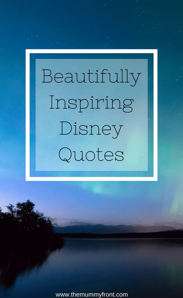 Beautifully Inspiring Disney Quotes   The Mummy Front Beautifully Inspiring Disney Quotes   Magical Disney quotes   Inspirational  quotes