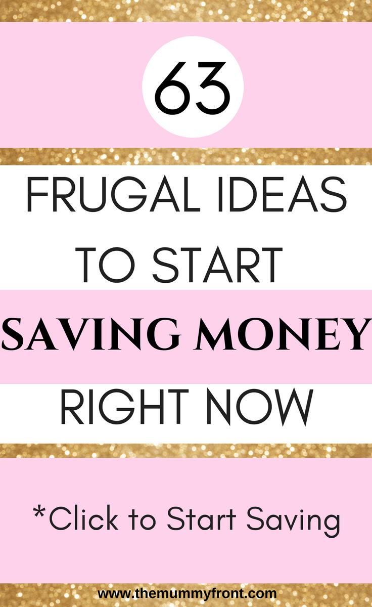 63 Frugal Ideas to start saving money right now #moneysavingtips #frugalliving #frugal #savings #getoutofdebt