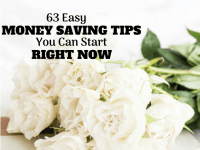 63 Easy Money Saving Tips That Will Help You Start Saving Money Today!