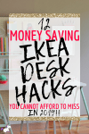 12 Ikea Desk Hacks You Cannot Afford To Miss In 2019