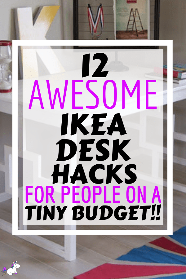 12 Awesome Ikea Desk Hacks You can do on a tiny budget | Ikea hacks | DIY home decor | ikea furniture | ikea furniture hacks | Ikea DIY | Via: https://themummyfront.com #themummyfront #ikeahacks #ikeafurniturehacks #ikea #diyprojects #homedecoronabudget