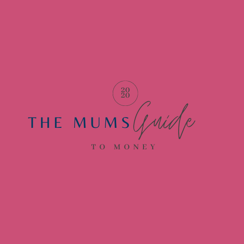 The Mums Guide to Money