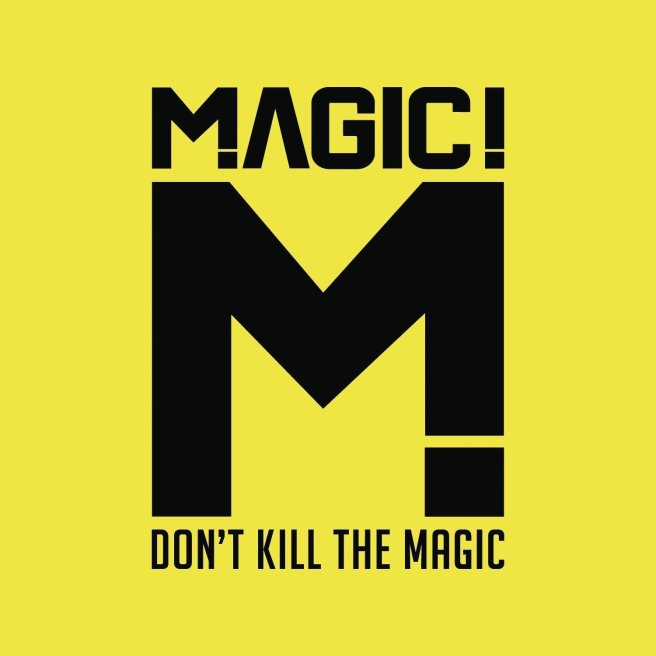 Magic!, Don't Kill the Magic © RCA