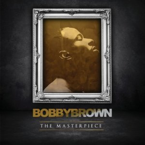 Bobby Brown, The Masterpiece © Universal Music Enterprises