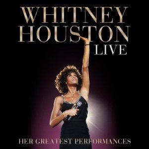 Whitney Houston Live- Her Greatest Performances © Legacy