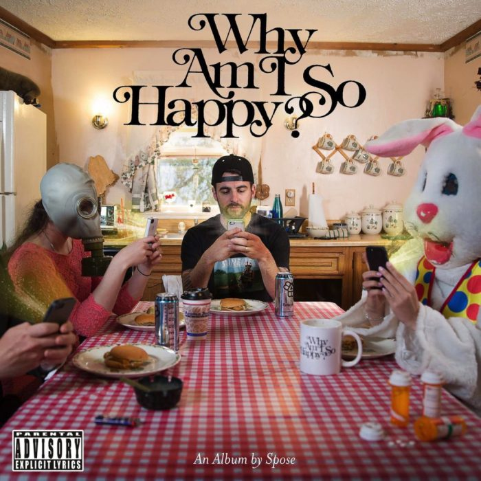 Spose, Why Am I So Happy © Preposterously Dank Entertainment