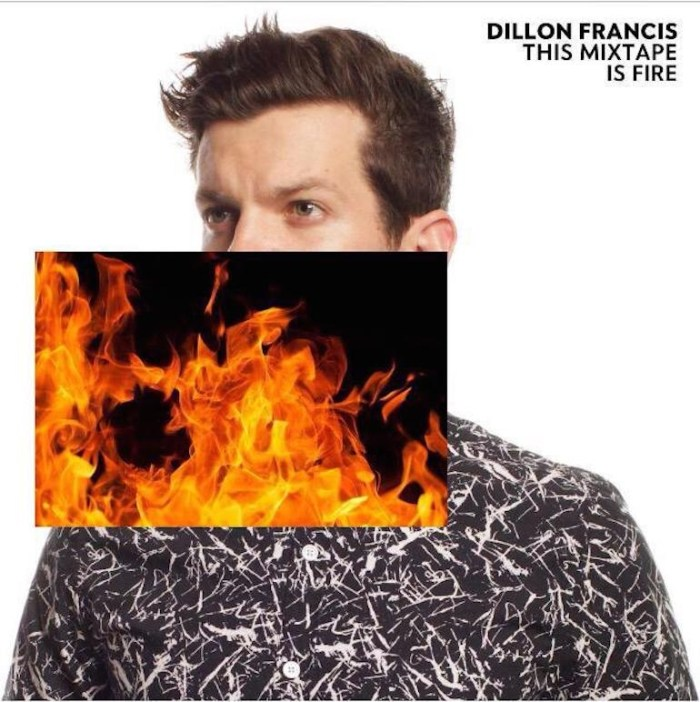 Dillon Francis, This Mixtape is Fire © Columbia