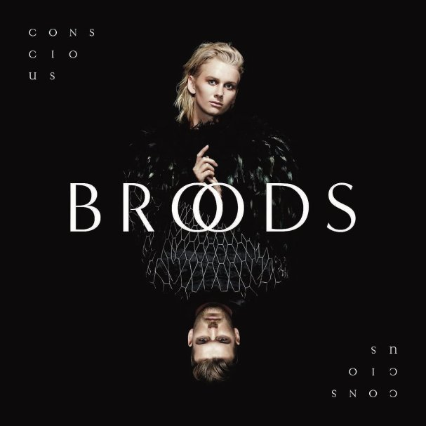 Broods, Conscious © Capitol