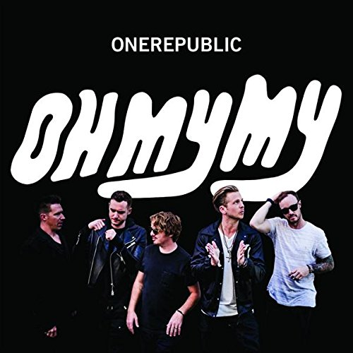 OneRepublic, Oh My My © Interscope