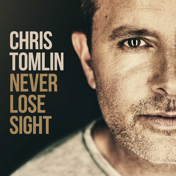 Chris Tomlin, Never Lose Sight © sixsteprecords/Sparrow