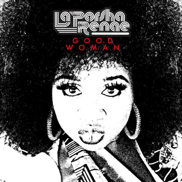 Track Review: La'Porsha Renae, 'Good Woman'