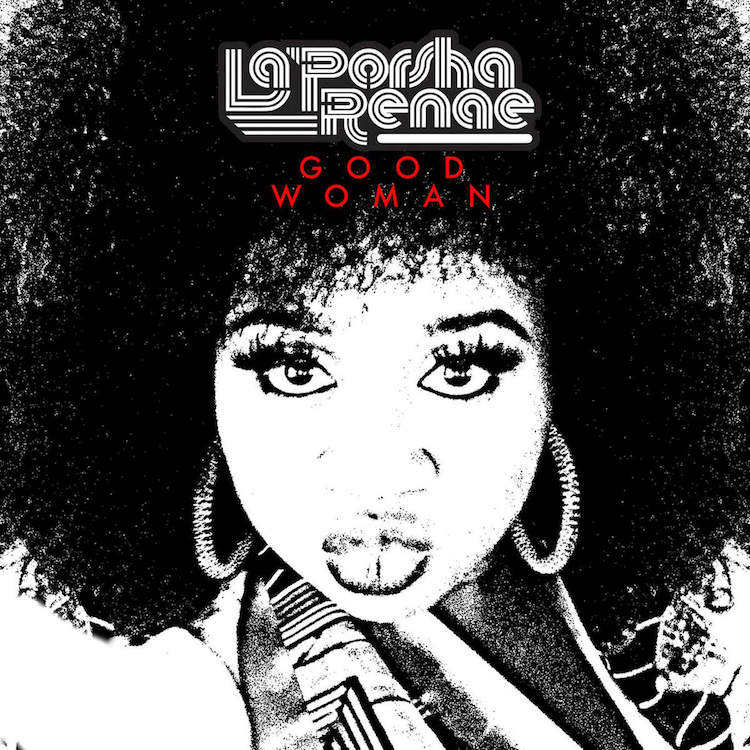 Track Review: La'Porsha Renae, 'Good Woman'