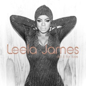 Leela James, Did It For Love © BMG Rights Management
