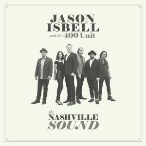 Jason Isbell and the 400 Unit, The Nashville Sound © Southeastern
