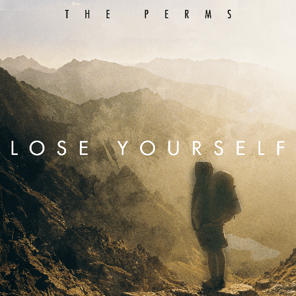 The Perms, 'Lose Yourself' | Track Review
