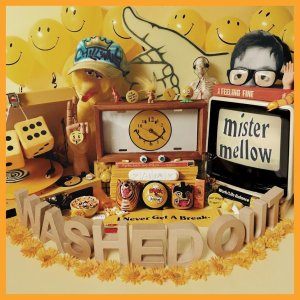 Washed Out, Mr. Mellow © Stones Throw