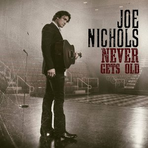 Joe Nichols, Never Gets Old © Red Bow