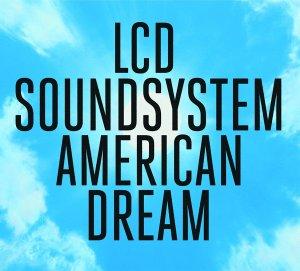 LCD Soundsystem, American Dream © Columbia