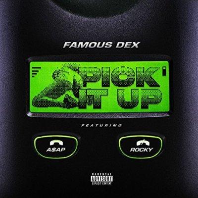 Famous Dex, Pick It Up ©300 Entertainment