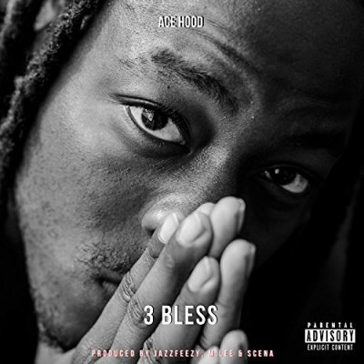 Ace Hood, 3 Bless © Empire