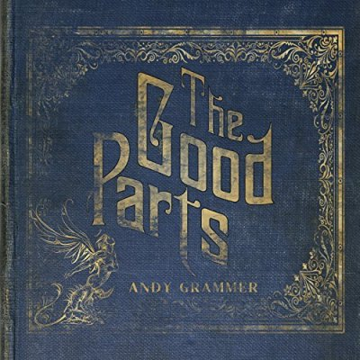 Andy Grammer, The Good Parts © BMG Rights Management