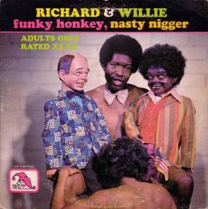 Richard & Willie, Funky Honkey, Nasty Nigger © Laff