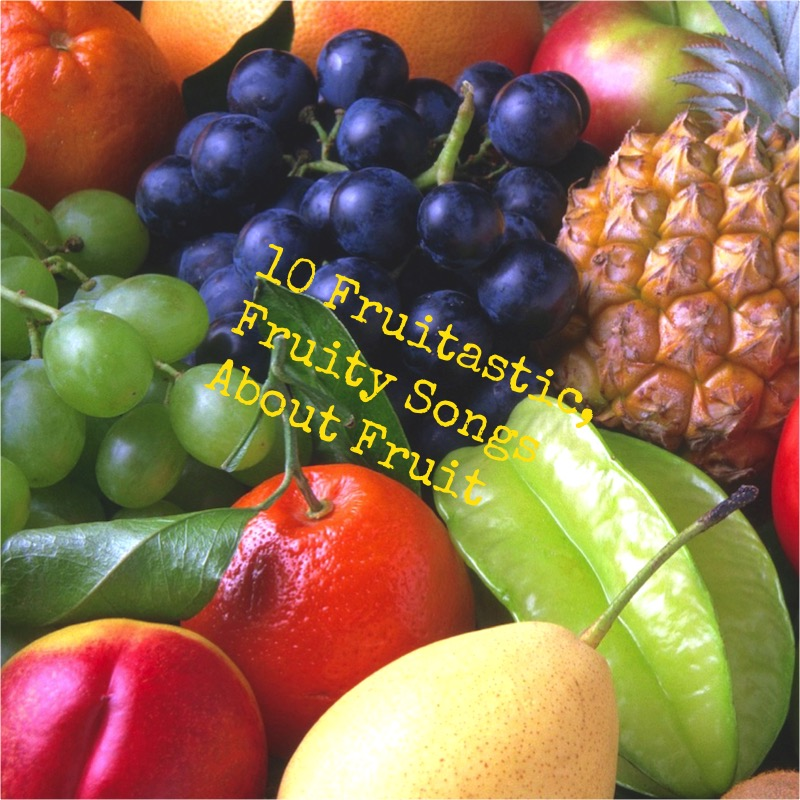 10 Fruitastic, Fruity Songs About Fruit | Playlist