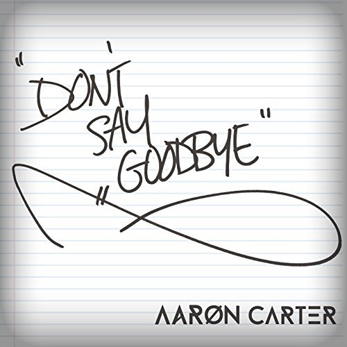 Aaron Carter, 'Don't Say Goodbye' | Track Review