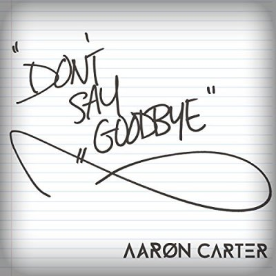 Aaron Carter, Don't Say Goodbye © Sony Music