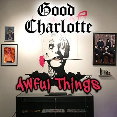 Good Charlotte, Awful Things © MDDN Records