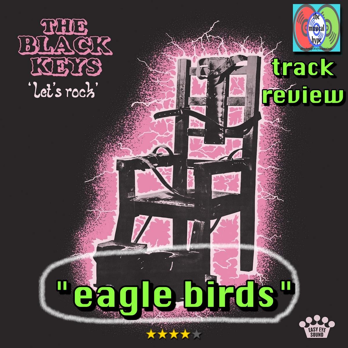 The Black Keys, Eagle Birds   Track Review