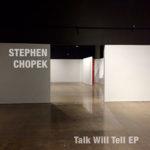 Talk will Tell by Stephen Chopek