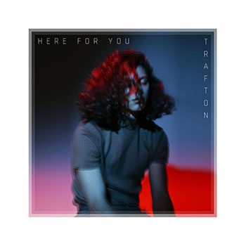 Trafton - Here For You