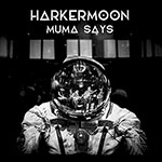 Muma Says by Harker Moon