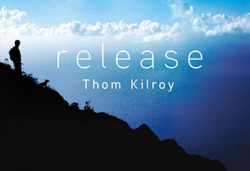 Release by Thom Kilroy