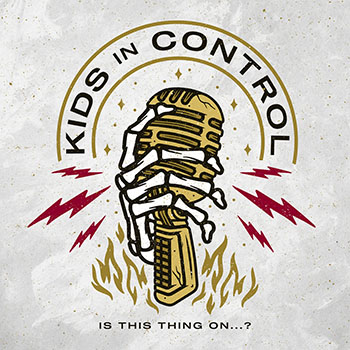 Is This Thing On... ? by Kids In Control