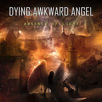 Absence of Light by Dying Awkward Angel