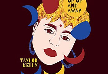 Up Up and Away by Taylor Kelly