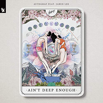 'Ain't Deep Enough' by Autograf feat. Jared Lee