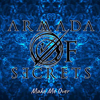 Make Me Over by Armada of Secrets
