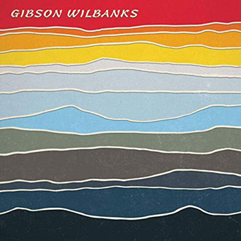 New Self Titled Album by Gibson Wilbanks
