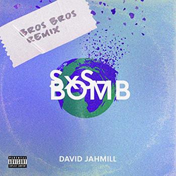 Sxsbomb (Bros Bros Remix) by David Jahmill featuring Bros Bros