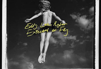 Expected To Fly by Eddy Lee Ryder